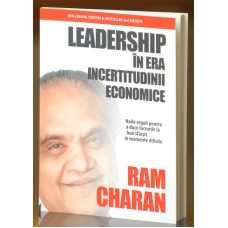 LEADERSHIP ÎN ERA INCERTITUDINII ECONOMICE  - Ram Charan